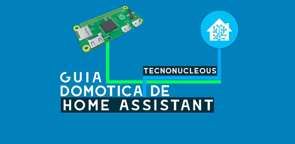 Guía: Domótica Home Assistant