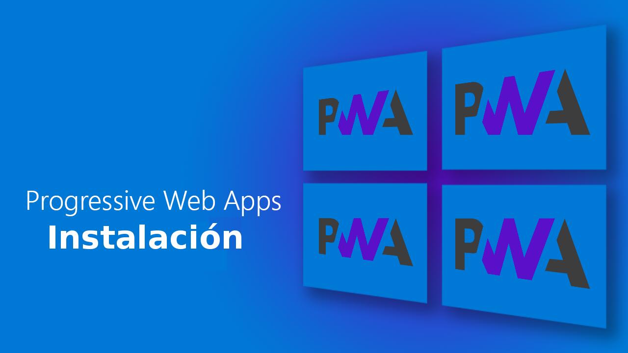 ¿Cómo instalar una PWA usando Google Chrome en Windows 10?