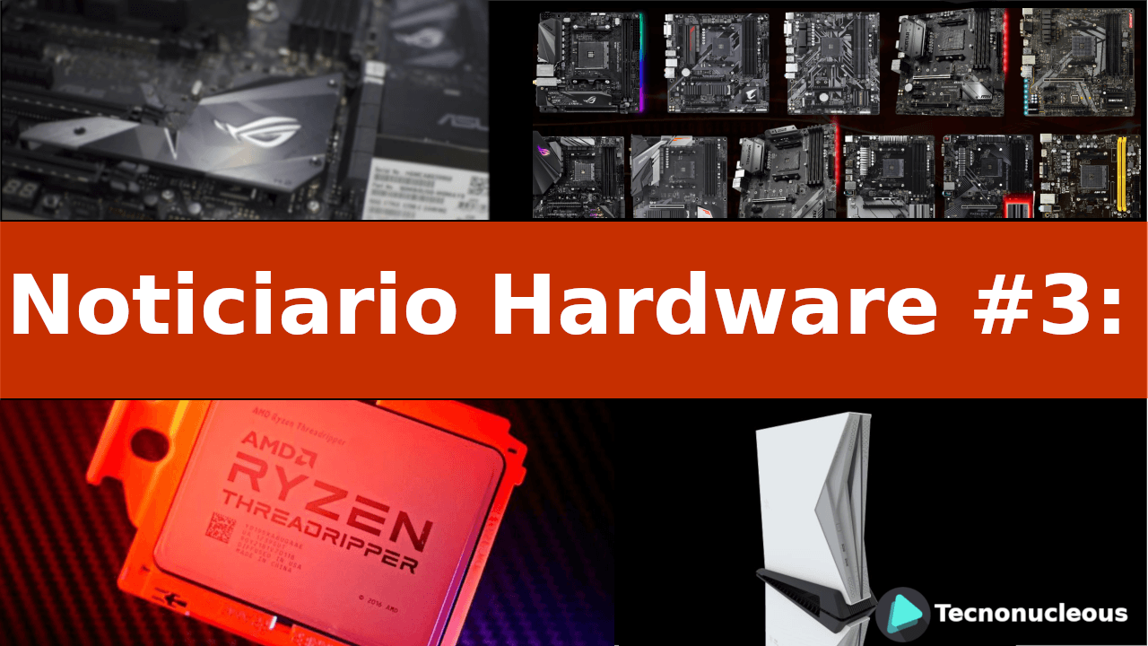 Noticiario Hardware #3: Threadripper 2, problemas en Asus, 9° Gen de CPUs Intel, NXTZ y más