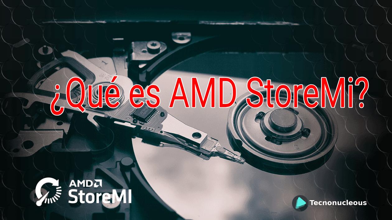 ¿Qué es AMD StoreMi?