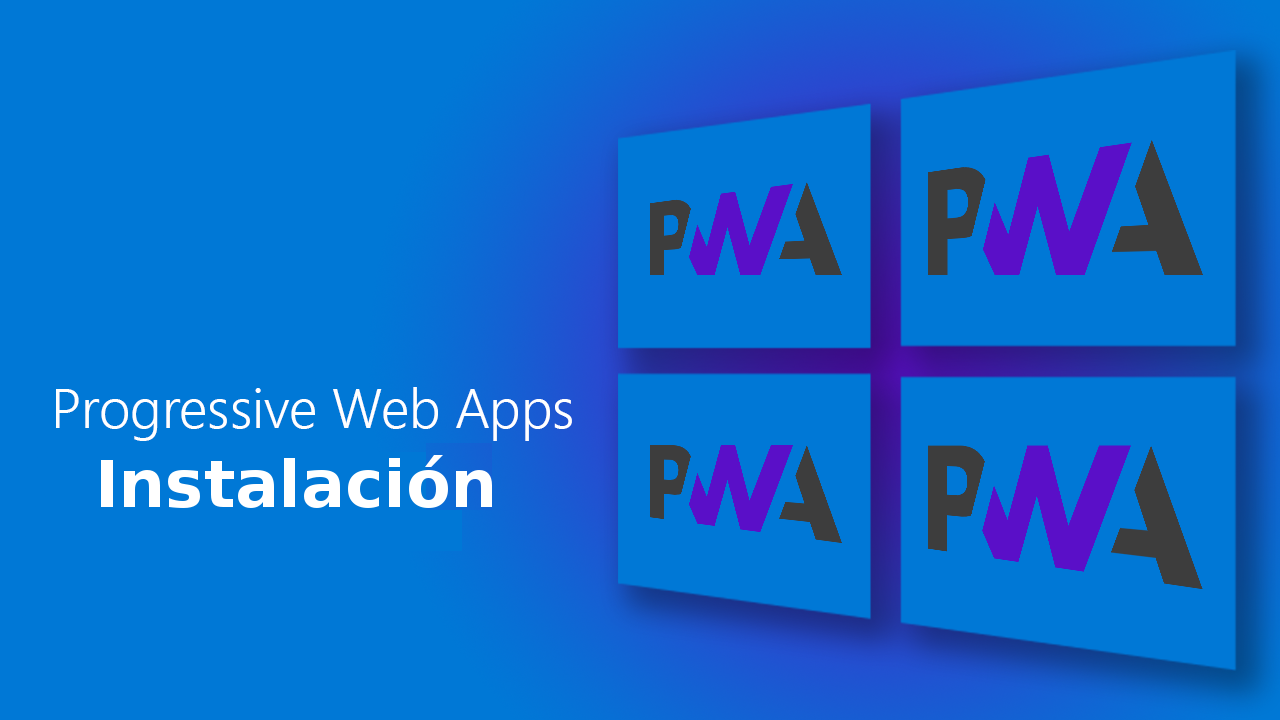 ¿Cómo instalar una PWA usando Google Chrome en Windows 10?