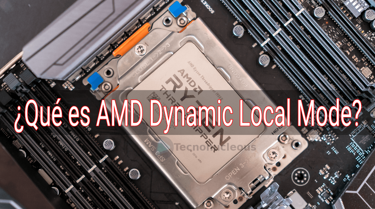 ¿Qué es AMD Dynamic Local Mode?