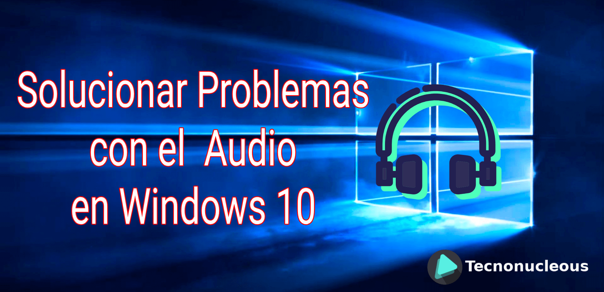 ¿Cómo arreglar los problemas de audio en Windows 10?