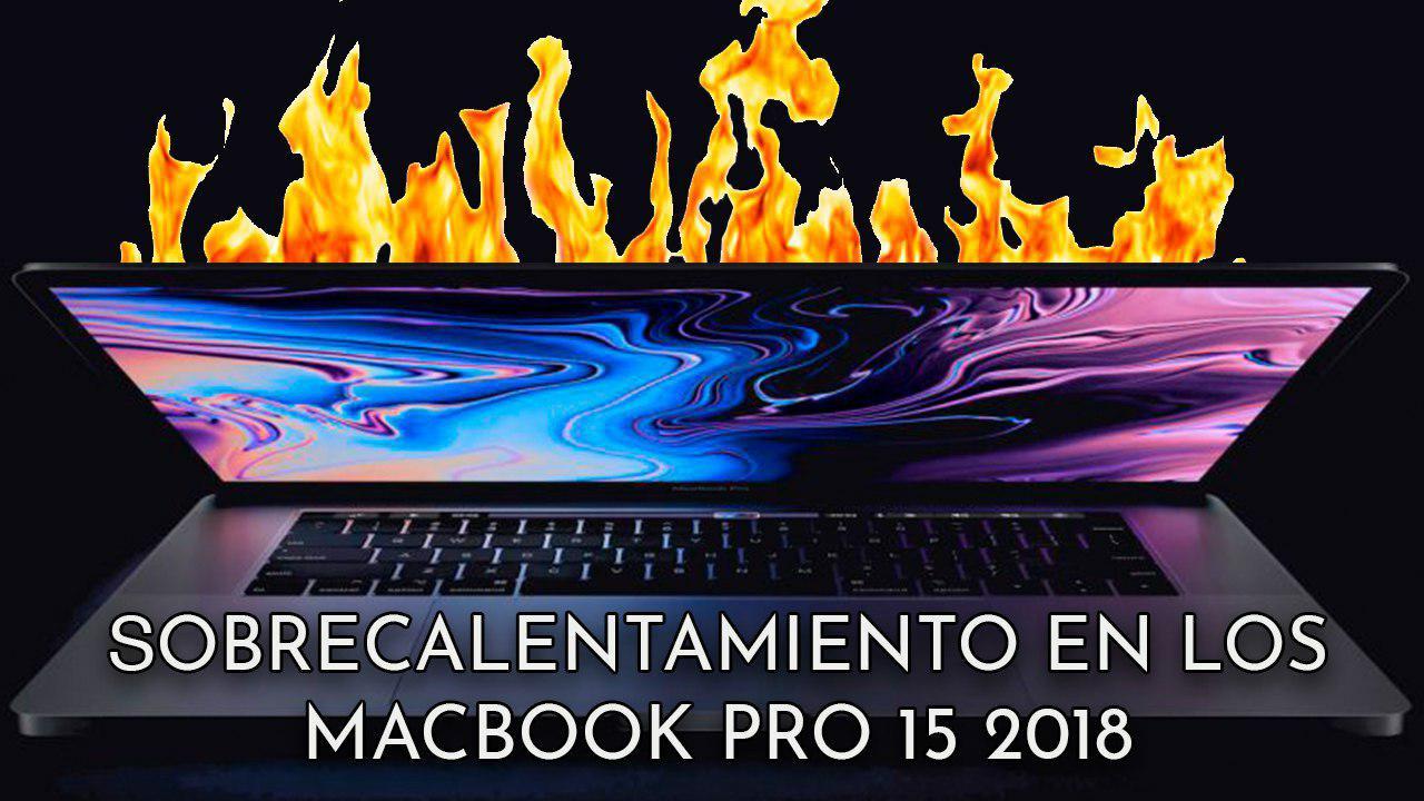 El MacBook Pro 15 de 2018 con el Core i9 sufre graves problemas de sobrecalentamiento