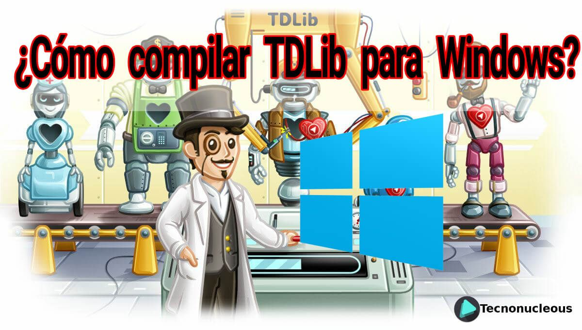 ¿Cómo compilar TDLib para Windows?