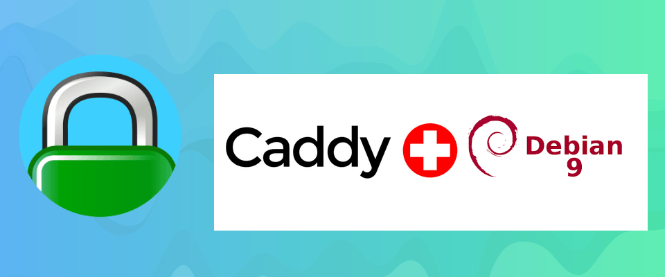 Como instalar Caddy Server en Debian 9