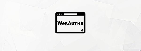Google, Microsoft y Mozilla apoyan la nueva API WebAuthn
