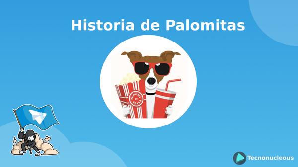 La Historia de Palomitas