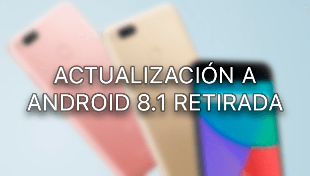 Retirada la actualización a Android 8.1 para el Xiaomi Mi A1