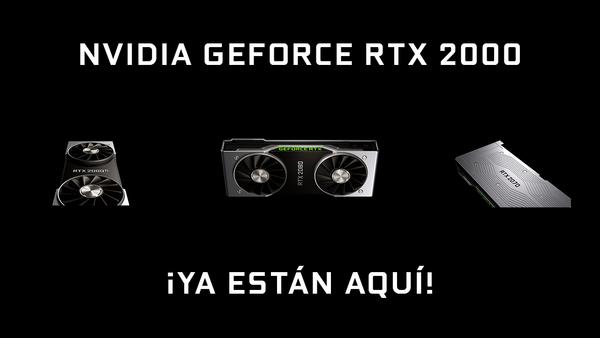 Ya están aquí las nuevas Nvidia GeForce RTX 2080Ti, 2080 y 2070