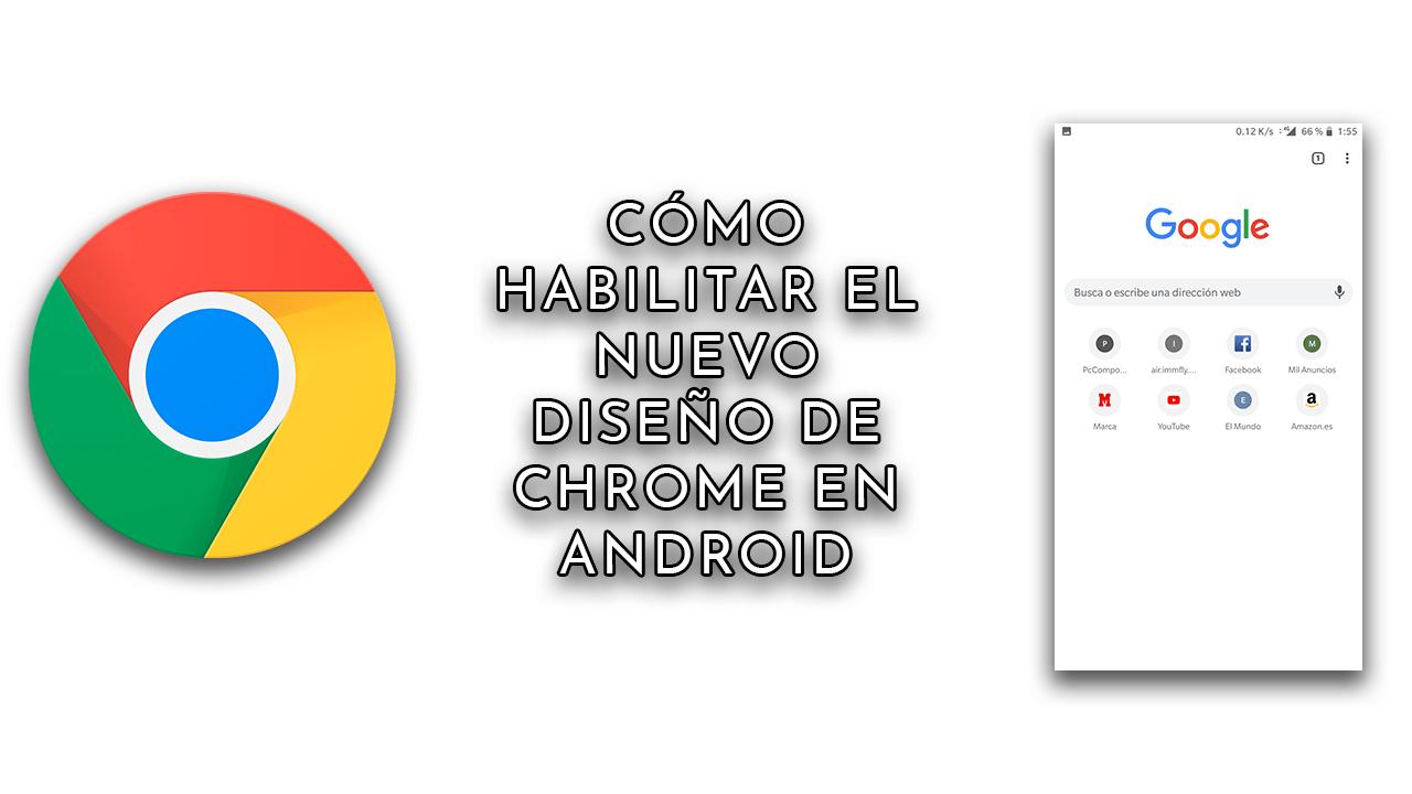 Como habilitar el nuevo diseño de Chrome para Android