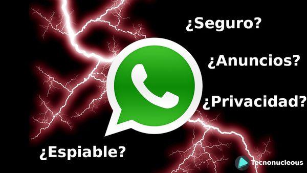 Whatsapp: Privacidad, Seguridad, Espionaje y Anuncios