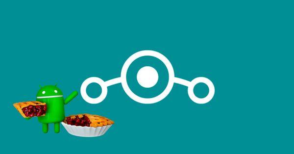 Android Pie llega a Lineage OS: Lista de dispositivos compatibles
