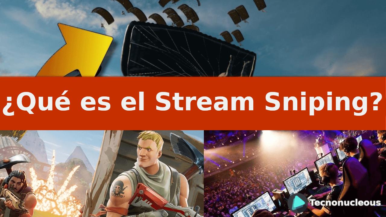 ¿Qué es el Stream Sniping?