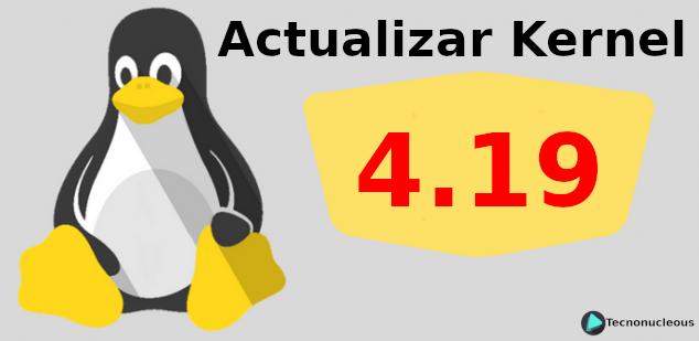 ¿Cómo actualizar el Kernel de Linux a la versión 4.19 LTS?