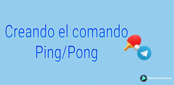 Crear comando Ping/Pong