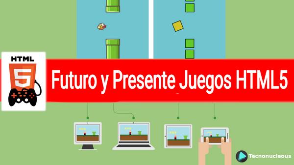 El futuro y presente de los juegos HTML5