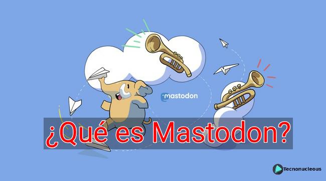 ¿Qué es Mastodon?
