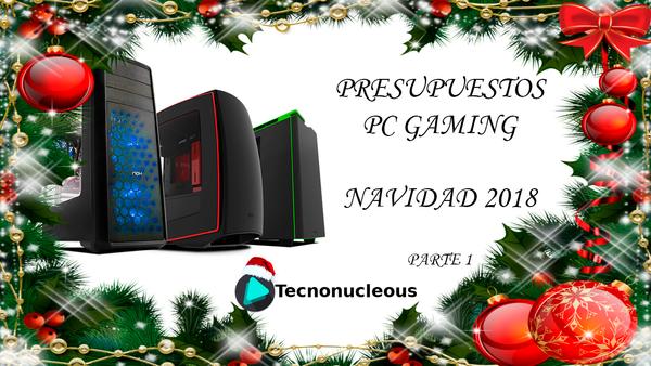Presupuestos PC Gaming Navidad 2018 (Parte 1)