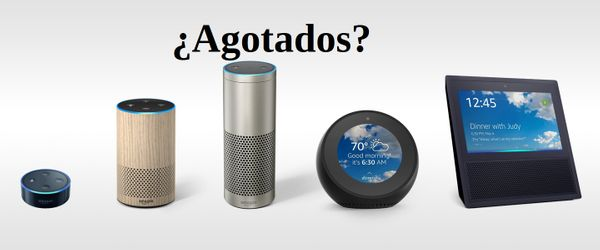 Los dispositivos Amazon Echo agotados temporalmente casi a nivel mundial