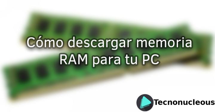 Cómo descargar más memoria RAM para tu ordenador