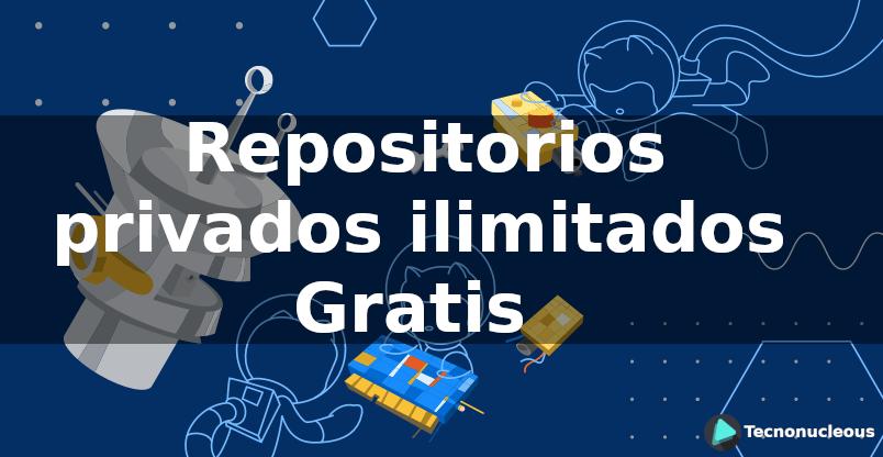 Github ahora ofrece repositorios privados ilimitados en su plan Gratuito